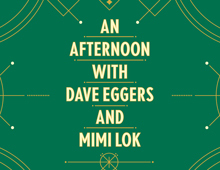 An Afternoon with Dave Eggers & Mimi Lok
